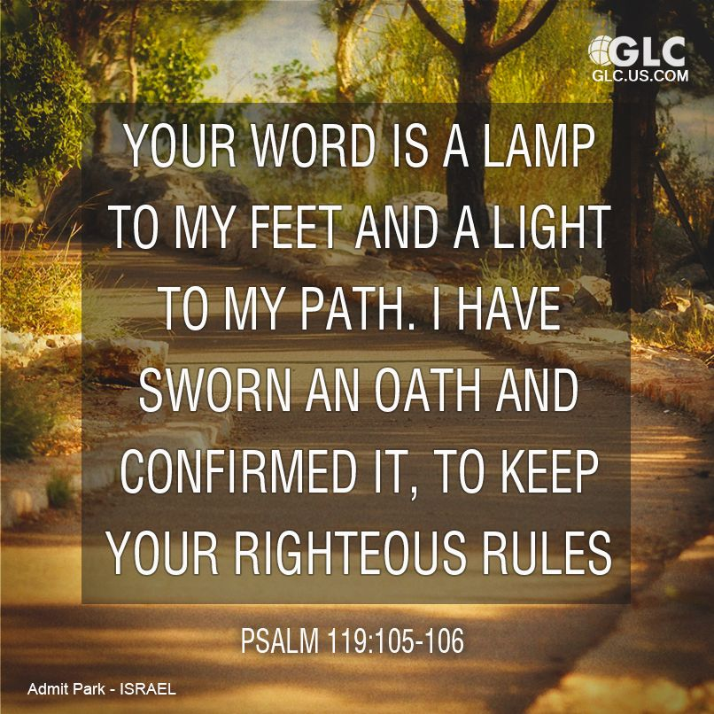 Psalm 119 105 106 Your Word Is A Lamp For My Feet A Light On My Path I Have Taken An Oath And Confirmed It That I Wi Prayer Poems Psalm 119 Psalms