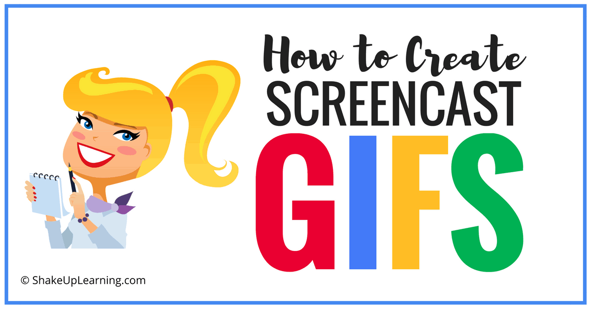 How to Create Screencast GIFs Shake Up Learning