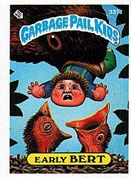 337 Early Bert Rotten Robin Garbage Pail Kids Garbage Pail Kids Cards Garbage