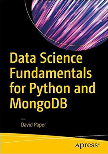 Data Science Fundamentals For Python And Mongodb Pdf Ebook Download Data Science Learn Computer Science Science