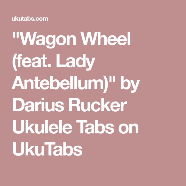 Wagon Wheel Feat Lady Antebellum By Darius Rucker Ukulele Tabs