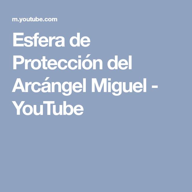 Esfera de Protección del Arcángel Miguel - YouTube