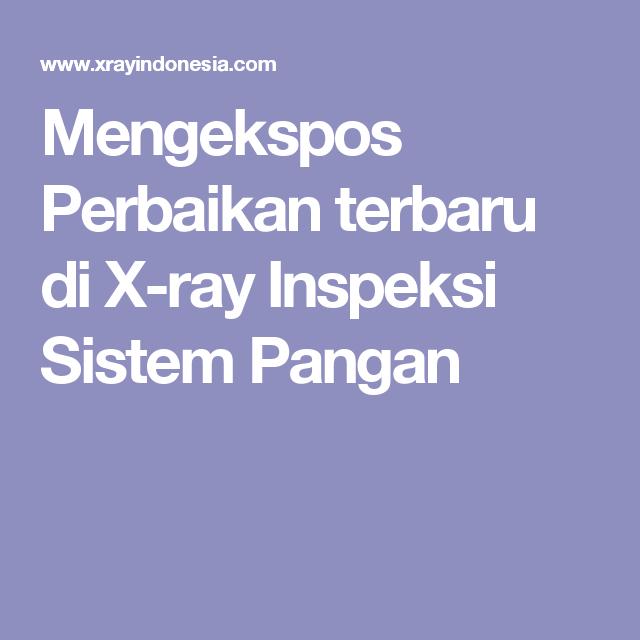 Mengekspos Perbaikan terbaru di X-ray Inspeksi Sistem Pangan