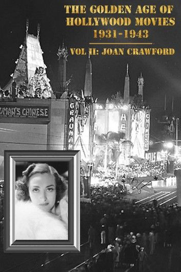 The Golden Age of Hollywood Movies 1931-1943: Vol II, Joan Crawford ebook by James R Ashley - Rakuten Kobo #hollywoodgoldenage