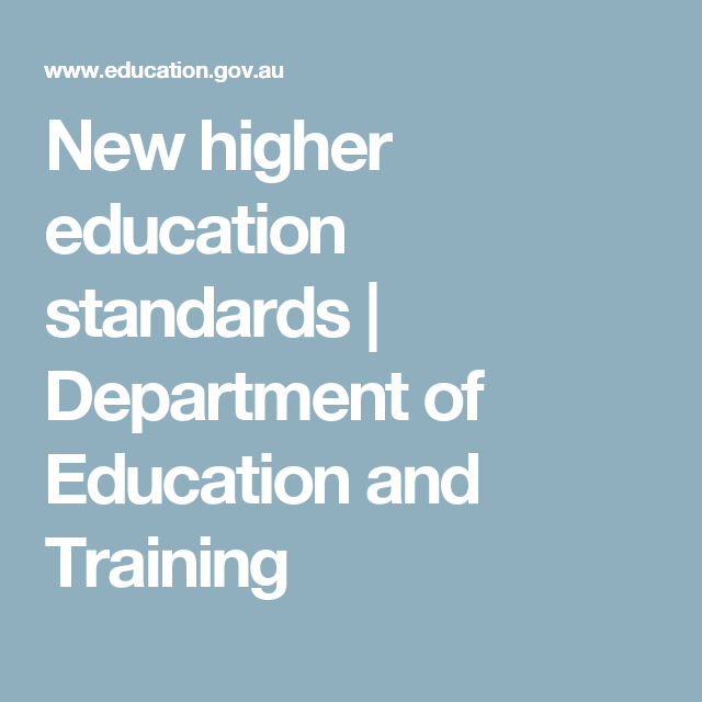New Higher Education Standards Department Of Education And Training Education Standards Education Education And Training