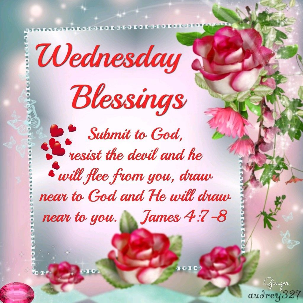 Wednesday Blessings Good Morning Wednesday Wednesday Quotes Happy