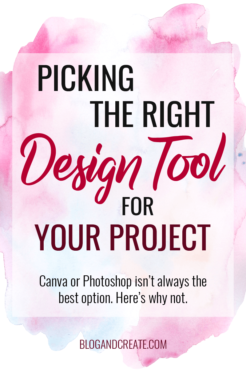 There are so many design tools out there. How do you pick right one? Here's my method for deciding just which tool I'll use to create graphics or edit photos. Read more blogging and design tips at https://blogandcreate.com   graphic design, blog design, blog graphics   #bloggingtips #designtips #graphicdesign #blogdesign #bloggraphics