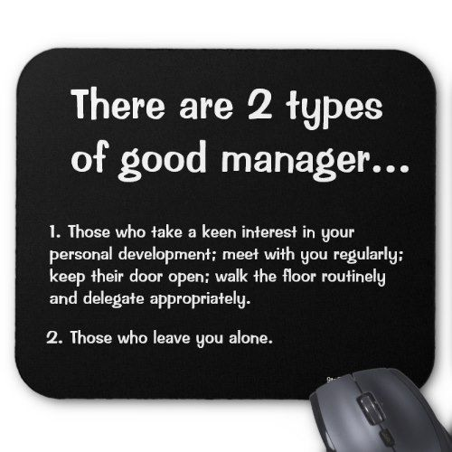 2 Types Of Good Manager Funny Management Quote Mouse Pad Zazzle Com In 2021 Work Quotes Funny Work Quotes Manager Quotes