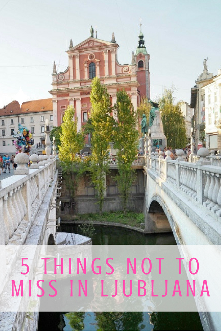 Find Out About The Things Not To Miss In Ljubljana Slovenia - 5 gems that make slovenia the adventure capital of eastern europe
