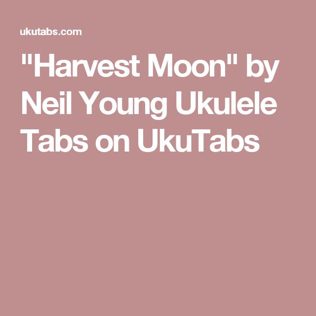 Harvest Moon By Neil Young Ukulele Tabs On Ukutabs Ukulele