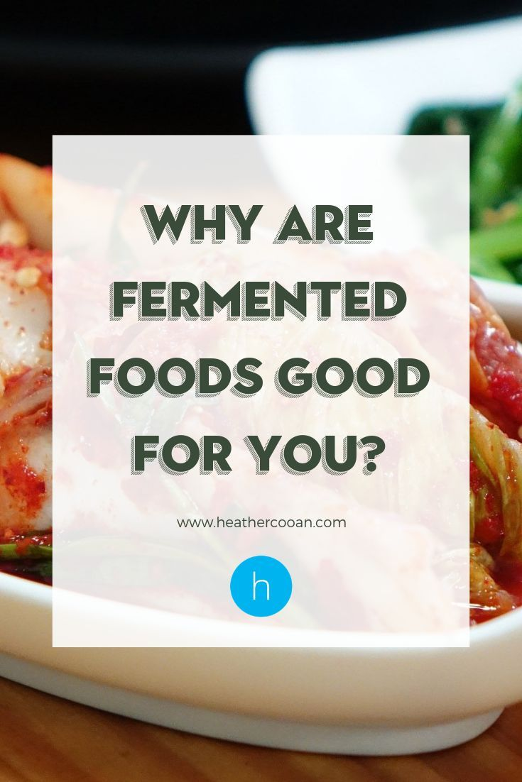 Why Are Fermented Foods Good for You | Fermented foods ...