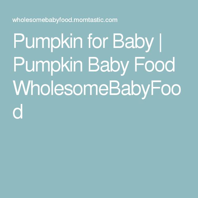Pumpkin for Baby | Pumpkin Baby Food WholesomeBabyFood