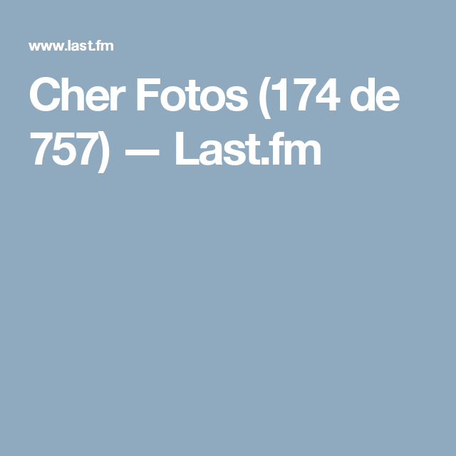 Cher Fotos (174 de 757) — Last.fm