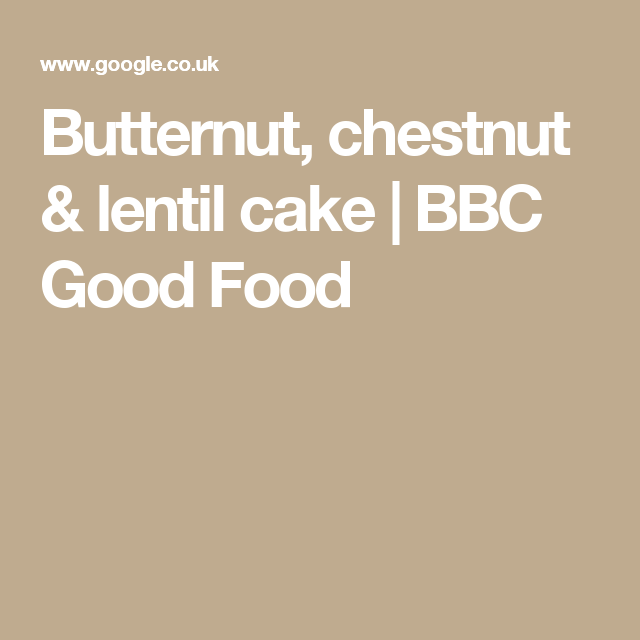 Butternut, chestnut & lentil cake | BBC Good Food