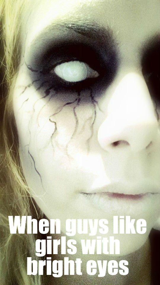 eec02c1c145b10ff11aa9558b9482876 when guys like girls with bright eyes funny humor scary dark
