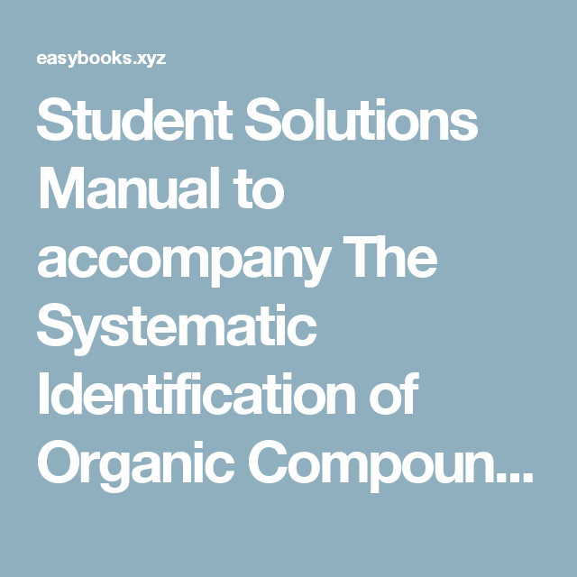 Student Solutions Manual to accompany The Systematic Identification of Organic Compounds, 8e | Read Books Online