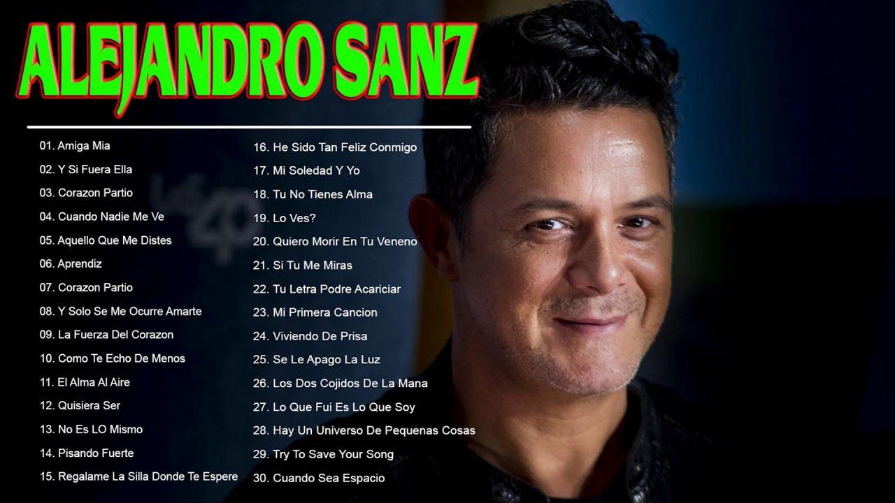 Alejandro Sanz Sus Mejores Canciones 30 Grandes Exitos Mejores