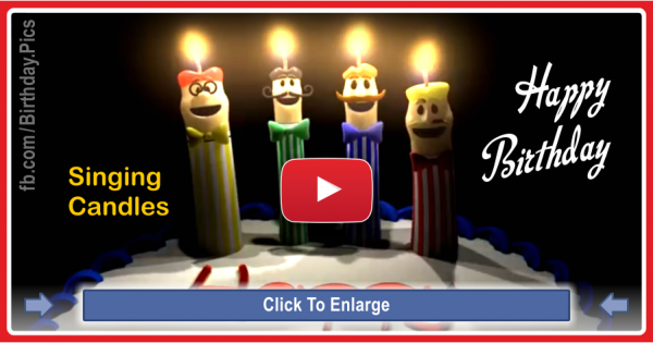 Singing Candles Happy Birthday Song Video For You Happy