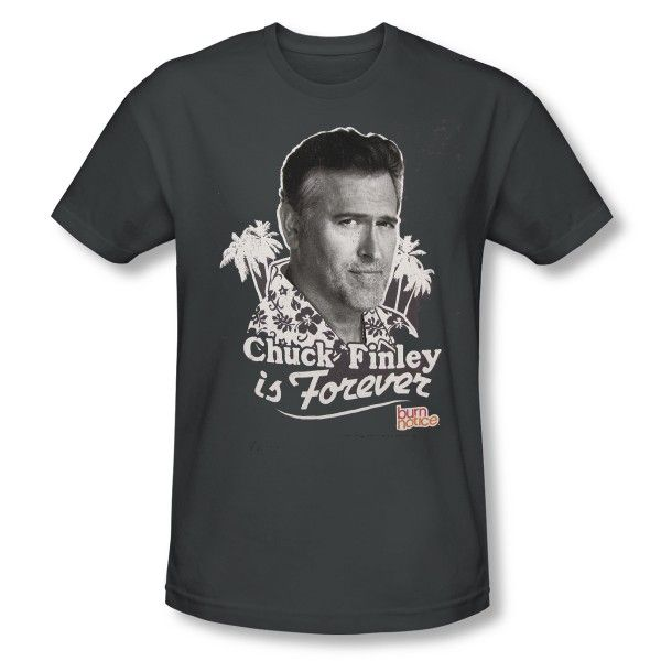 Burn Notice Chuck Finley is Forever T-Shirt