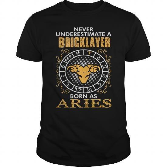 I Love aries Bricklayer - best tshirt T-Shirts #tee #tshirt #Zodiac #ZodiacTshirt #hobbie #AgeZodiac #Aries