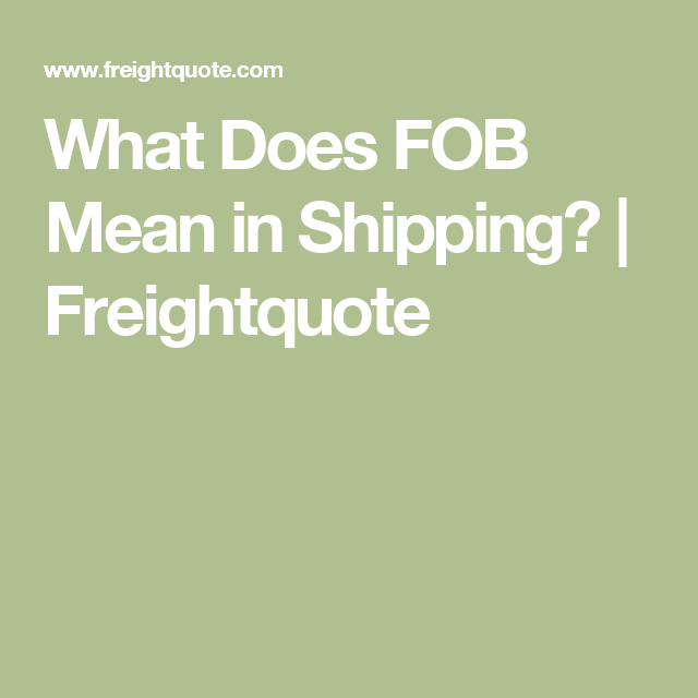 Freight Quote Com What Does Fob Mean In Shipping  Freightquote  Panag  Pinterest
