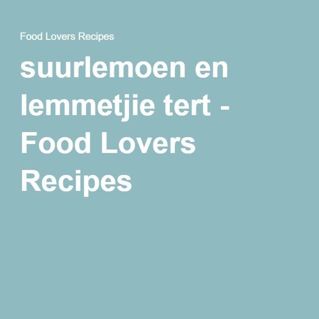 suurlemoen en lemmetjie tert - Food Lovers Recipes