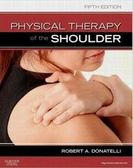 Physical Therapy Of The Shoulder 5th Edition Isbn 9781437707403