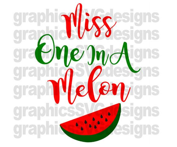 Miss One In A Melon SVG File Girl Svg Baby Girl by