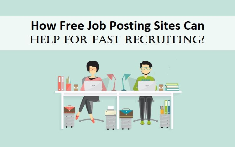 how free job posting sites can help for fast recruiting