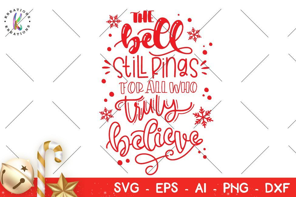The Bell Still Rings For All Who Truly Believe Svg Christmas 132039 Svgs Design Bundles Christmas Svg Christmas Svg Files Free Svg