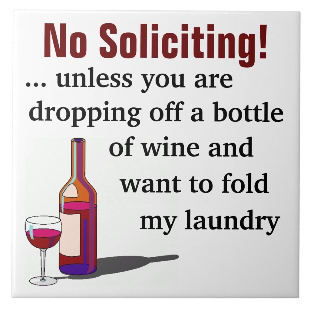Wine Humor No Soliciting Sign Ceramic Tile | Zazzle.com