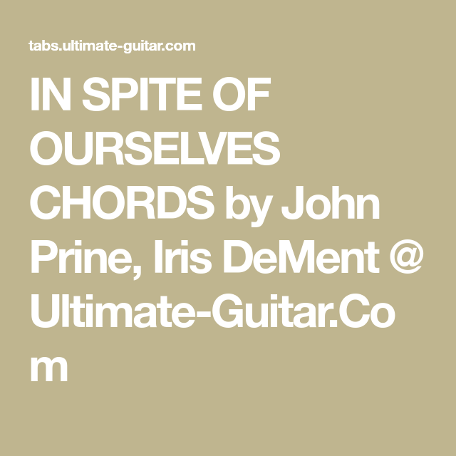 In Spite Of Ourselves Chords By John Prine Iris Dement Ultimate