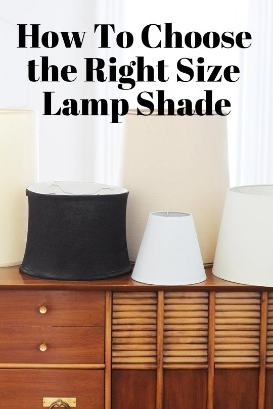 How To Choose The Right Size Lamp Shade Apartment Therapy Tutorials