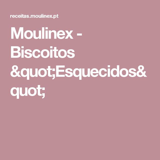 """Moulinex - Biscoitos """"Esquecidos"""""""