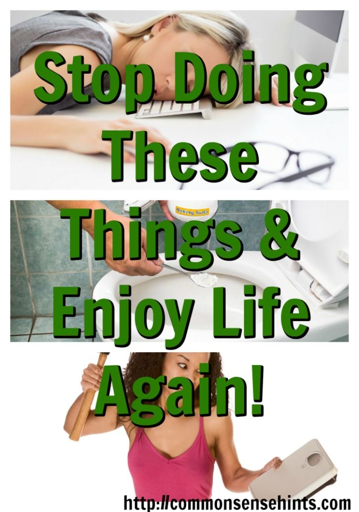Busy? Stress? Angry? Low Self-esteem? Stop doing these things and enjoy life again!