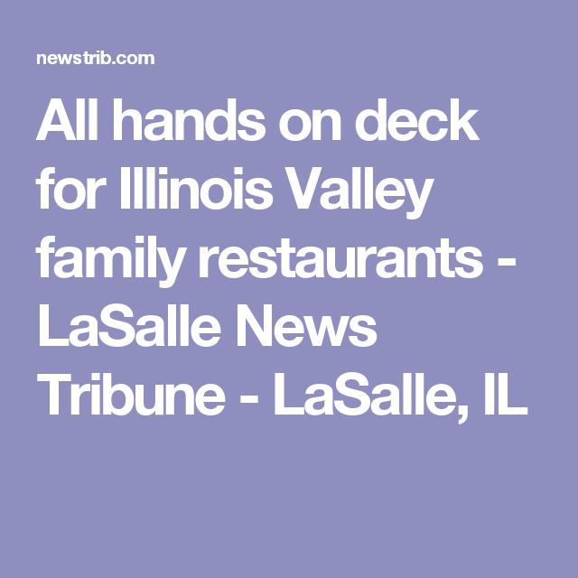 All Hands On Deck For Illinois Valley Family Restaurants Lasalle News Tribune