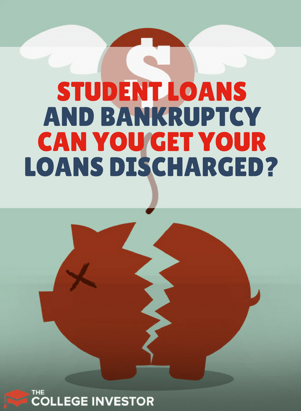 Can You Get Your Student Loans Discharged In Bankruptcy Student Loan Forgiveness Student Loan Repayment Plan Student Loan Repayment