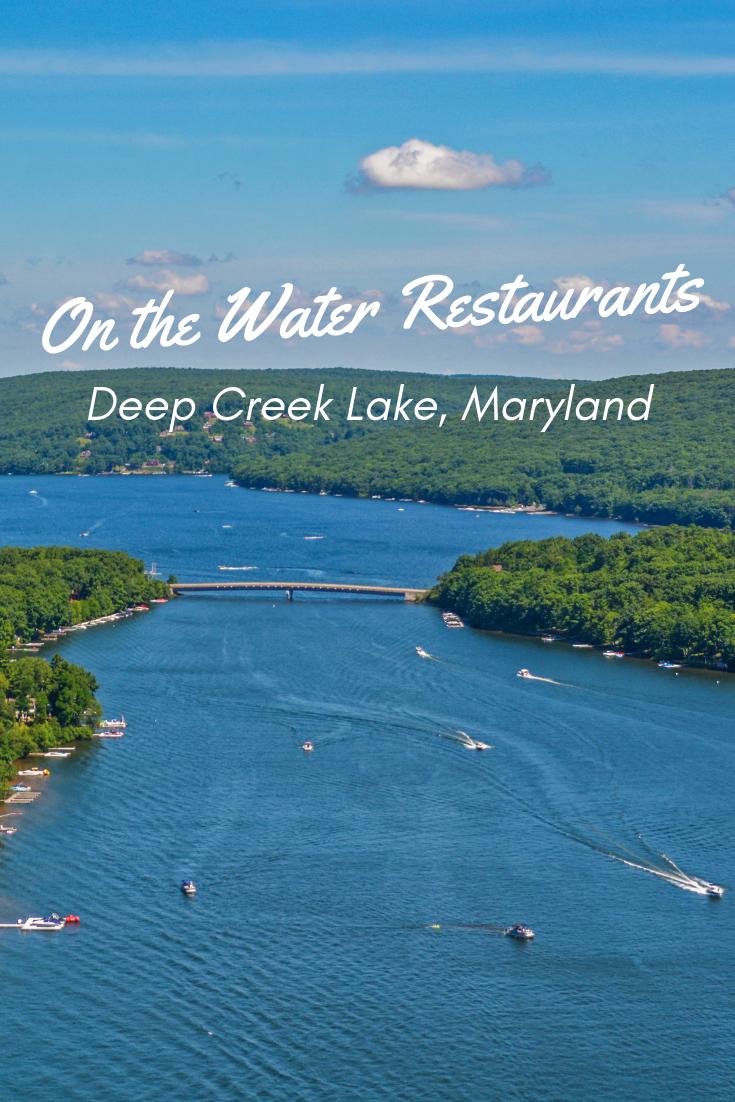 On The Water Restaurants At Deep Creek Lake Deep Creek Lake Maryland Deep Creek Lake Deep Creek Maryland