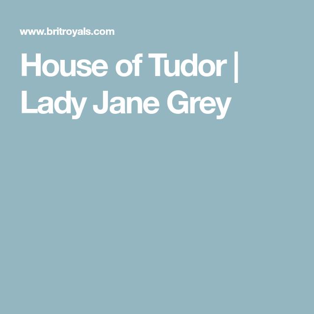 House of Tudor | Lady Jane Grey | Lady jane grey, Jane ...