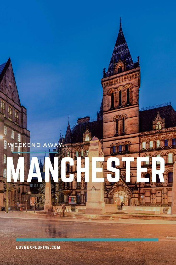 The perfect 48 hours in Manchester travel travelinspo