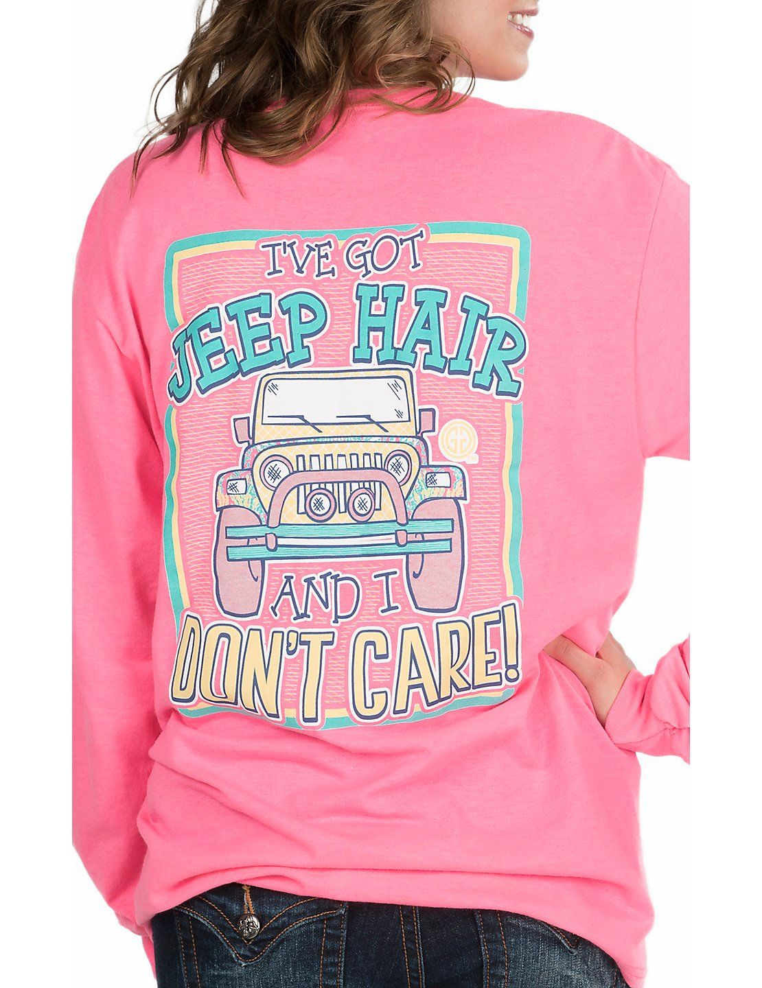 adf4ae7b Girlie Girl Originals Women's Neon Pink with I've Got Jeep Hair and I Don't  Care and Jeep Screen Print Long Sleeve T-Shirt | Cavender's