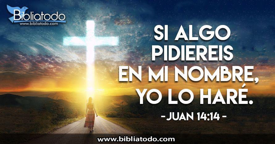 Juan 14 14 Rv1960 Si Algo Pidiereis En Mi Nombre Yo Lo Haré Juan 14 Biblia Católica Biblia Septuaginta