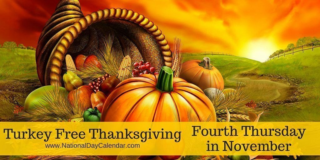 Turkey Free Thanksgiving Fourth Thursday In November National Day Calendar Free Thanksgiving Happy Thanksgiving Day National Day Calendar