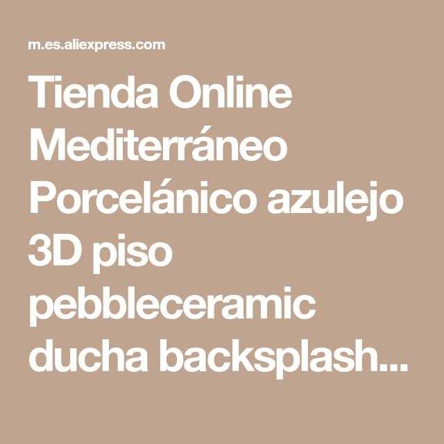 Tienda Online Mediterráneo Porcelánico azulejo 3D piso pebbleceramic ...