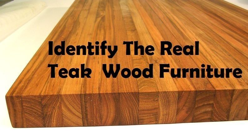 HOW TO IDENTIFY THE REAL TEAK FURNITURE Color: The Sapwood Of Teak Displays  Yellowish