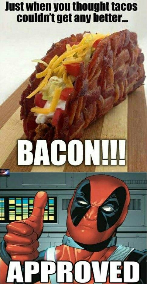 Deadpool Bacon Taco Bacon Taco Bacon Recipes Bacon Memes