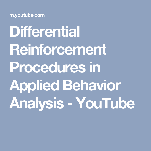 Differential Reinforcement Procedures In Applied Behavior Analysis