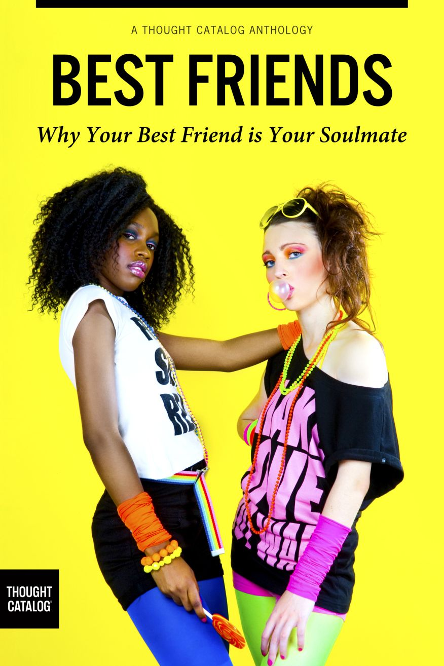 15 Signs You And Your Best Friend Might Be A Little Too