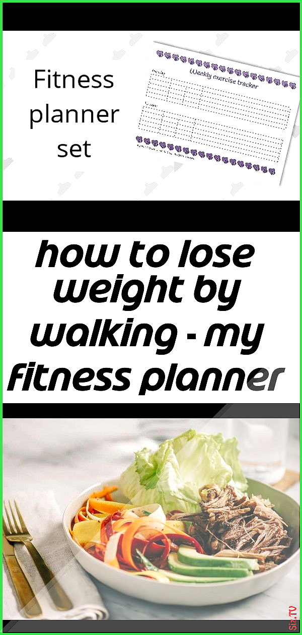 How to lose weight by walking  my fitness planner 3 How to lose weight by walking  my fitness planne...
