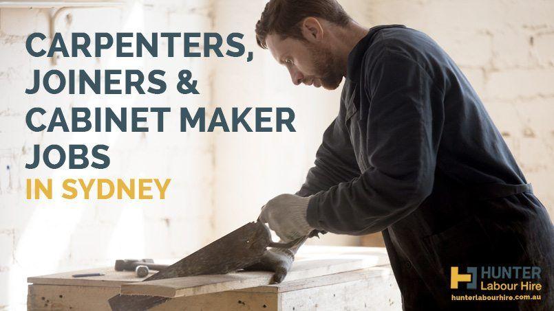 Carpenters, Joiners & Cabinet Maker Jobs in Sydney - Hunter
